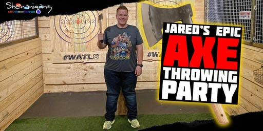 Jared's Epic Axe Throwing Party