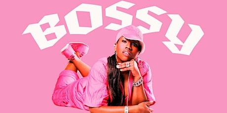 BOSSY: RAP HIP HOP + R&B tickets