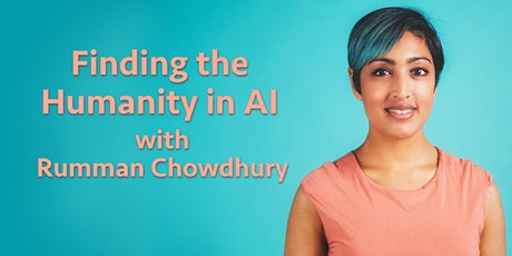 Finding the Humanity in AI with Rumman Chowdhury tickets
