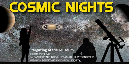 Cosmic Nights at Victor Valley Museum