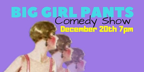 Big Girl Pants Comedy Show tickets
