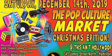 The Pop Culture Market Christmas Edition - This Ain't Hollywood! tickets