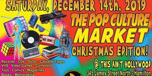 The Pop Culture Market Christmas Edition - This Ain't Hollywood!