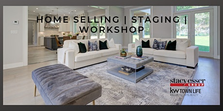 Home Selling/Staging Workshop - If you're considering selling a home, this is a must attend!  tickets