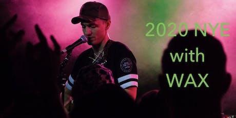 2020 NYE with Wax tickets