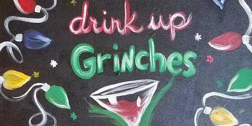 Drink Up Grinches Paint and Sip at Kenny's