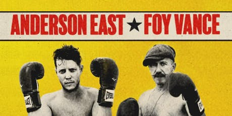 ANDERSON EAST & FOY VANCE: 12 Rounds Tour tickets