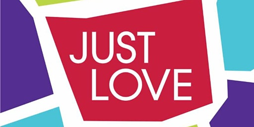 Just Love: Love Yourself, Love God, and Everything in Between