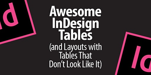 Awesome InDesign Tables (and Layouts with Tables That Don't Look Like It)