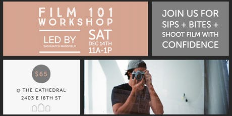 Film 101 Workshop with Sasquatch Mansfield tickets