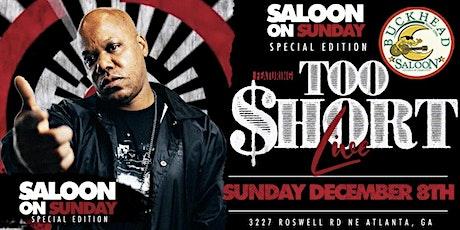 TOO SHORT CHRISTMAS PARTY! SALOON ON SUNDAYS. BUCKHEADS #1 SUNDAY FUNDAY!  tickets
