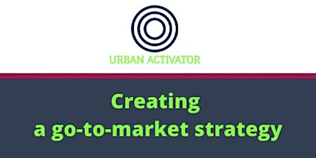CREATING A GO-TO-MARKET STRATEGY tickets