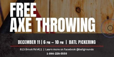 Free Axe Throwing at BATL Pickering! tickets