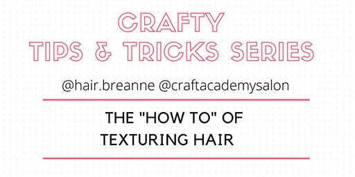 """CRAFTY TIPS & TRICKS SERIES     The """"How-To"""" of Texturing Hair"""