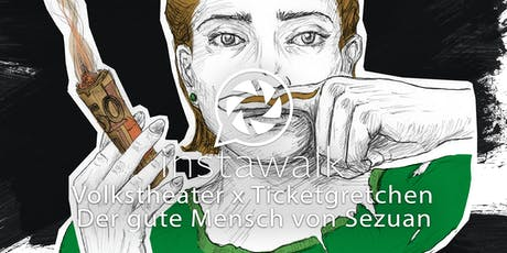 Instawalk -  Volkstheater - Der gute Mensch von Sezuan Tickets