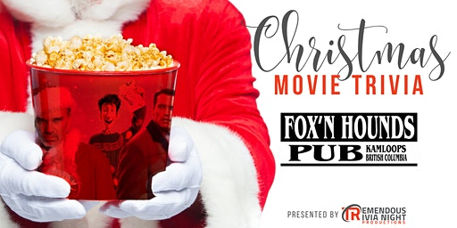 Christmas Movie Trivia Night at the Fox'n Hounds, Kamloops!