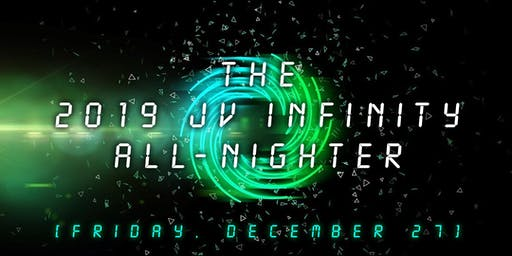 the 2019  jv infinity All Nighter