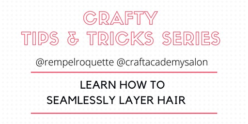 CRAFTY TIPS & TRICKS SERIES   - Learn How to Seamlessly Layer Hair