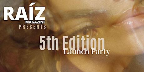 Raíz Magazine Launch Party 5th Edition tickets