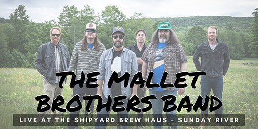 The Mallet Brothers Band LIVE at The Shipyard Brew Haus -Sunday River