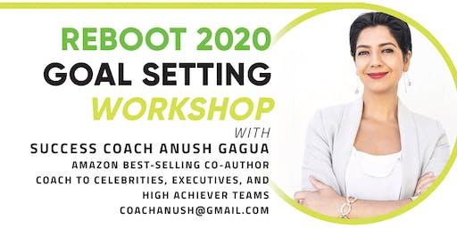 Reboot 2020 Goal Setting Workshop Friday