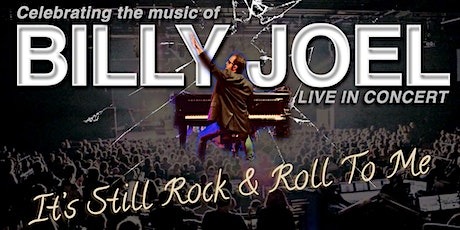 It's Still Rock & Roll To Me - Celebrating the music of BILLY JOEL tickets