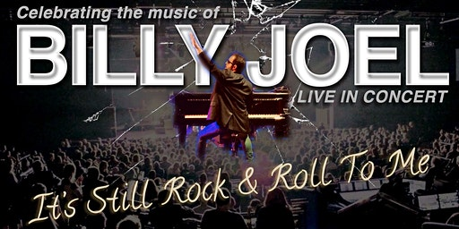 It's Still Rock & Roll To Me - Celebrating the music of BILLY JOEL