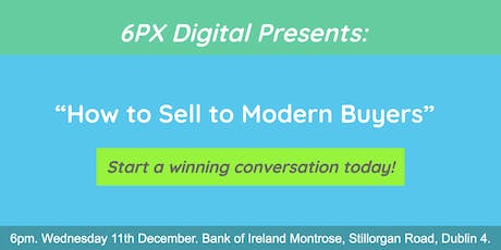 6PX: How to Sell to Modern Buyers tickets