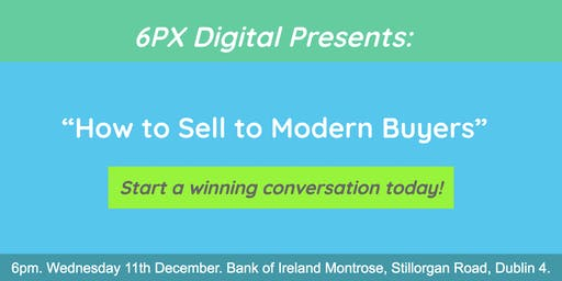 6PX: How to Sell to Modern Buyers