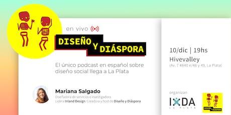Diseño y Diáspora - Podcast ¡EN VIVO! Diseño Social Hecho en Argentina. entradas