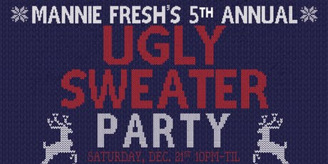 Mannie Fresh's 5th Annual Ugly Sweater Party at The Maison tickets