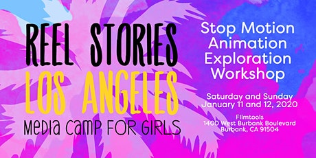Stop Motion Animation Exploration with Reel Stories LA January 2020! tickets