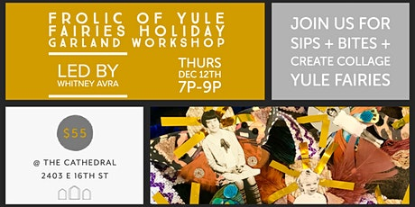 Frolic of Yule Fairies Holiday Garland Workshop with Whitney Avra tickets