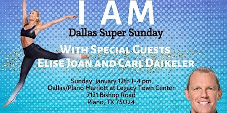 I AM: Dallas Super Sunday w/ Elise Joan & Carl Daikeler tickets