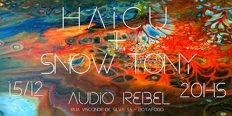 Haicu e Snow Tony na Audio Rebel ingressos