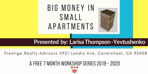 BIG Money in SMALL Apartments Workshop