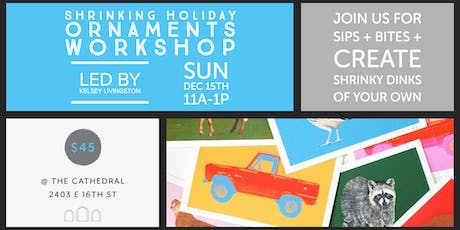 Shrinking Holiday Ornaments Workshop with Kelsey Livingston tickets