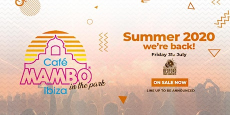 Cafe Mambo  Ibiza in the Park tickets