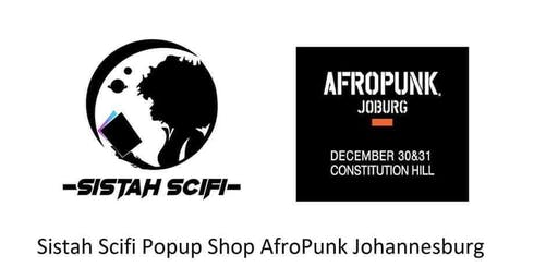 Sistah Scifi Popup Shop: AfroPunk Joburg