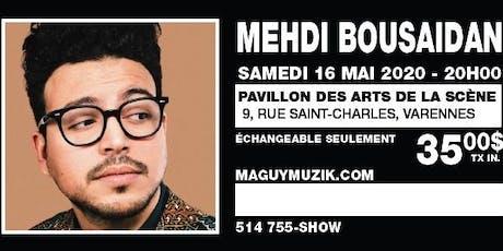 Mehdi Bousaidan, premier One-Man Show ! Supplémentaire !! 16 mai 2020  billets