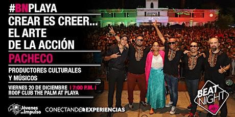 #BeatNight Playa del Carmen con PACHECO entradas