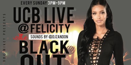 UCB Performing Live !!! #TheBlackoutDayParty (LADIES  FREE RSVP) tickets