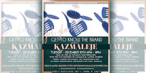 Girl, GLOW + Get To Know The Brand Series: Kazmaleje