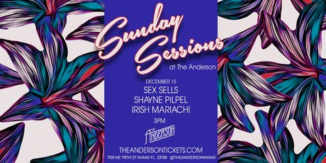 Sunday Sessions 12/15 @ The Anderson Miami tickets