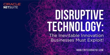 Disruptive Technology: The Inevitable Innovation Businesses Must Exploit! tickets