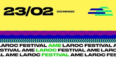 Ame Laroc Festival 2020 | Domingo ingressos