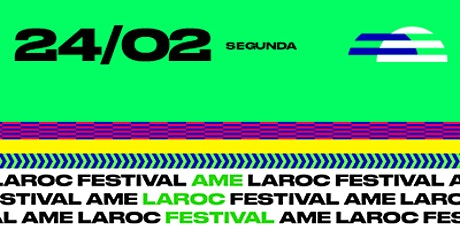 Ame Laroc Festival 2020 | Segunda ingressos