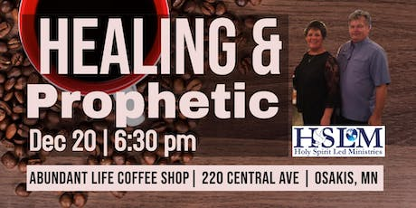 Healing and Prophetic - Osakis, MN tickets