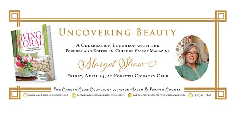 Uncovering Beauty - Celebration Luncheon & A Tour of Secret Gardens tickets