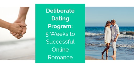 Deliberate Dating Program: 5 Weeks to Successful Online Romance